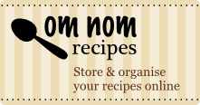 Om Nom Recipes - Store and organise your recipes